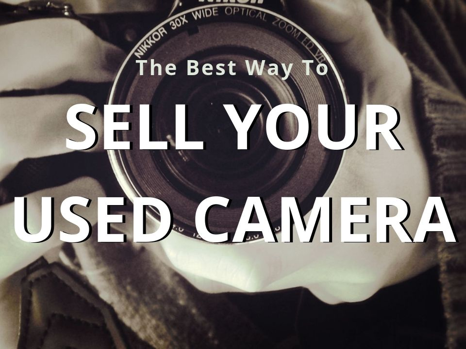 How to sell your used camera