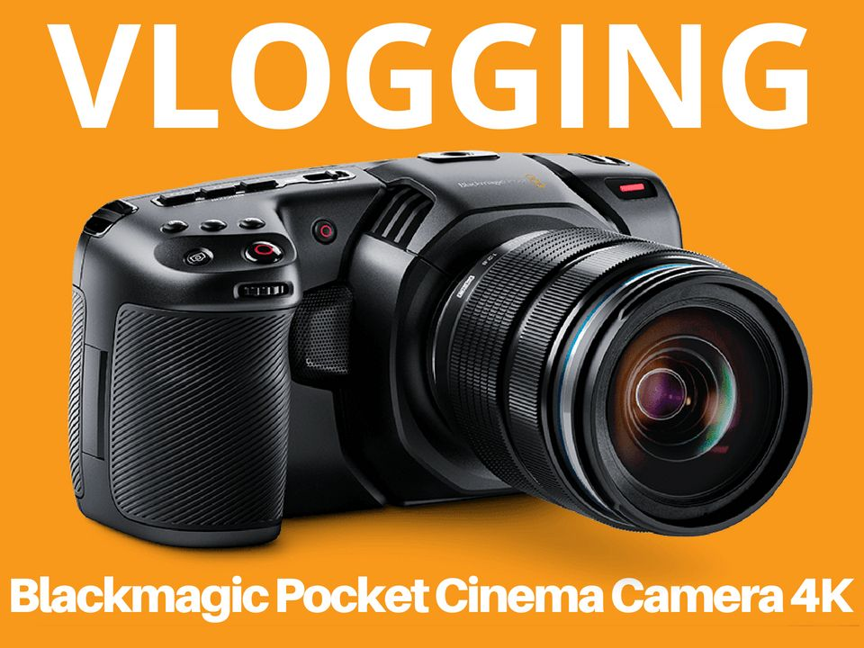 Can you vlog with the Blackmagic Pocket Cinema Camera 4K