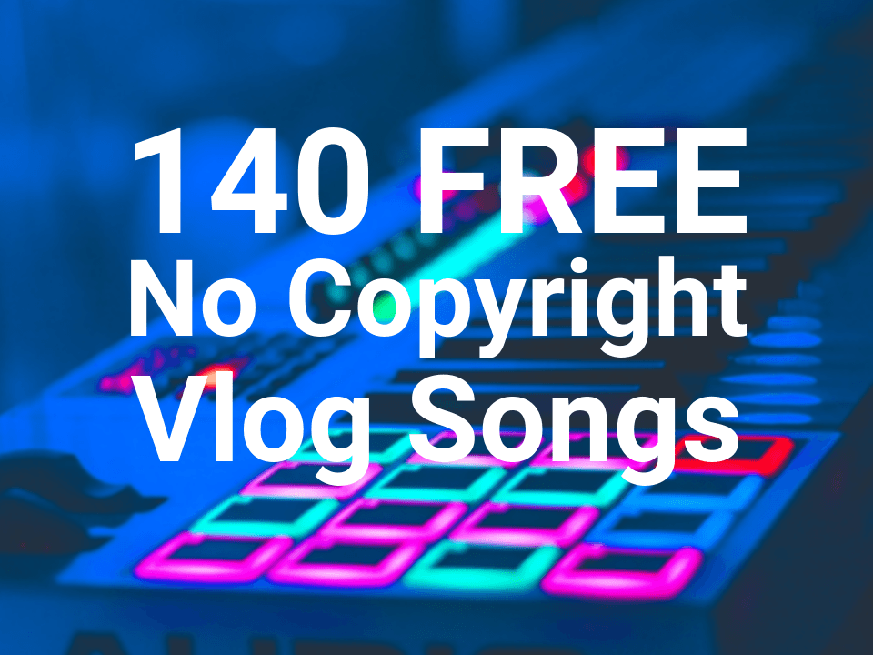 Royalty free no copyright vlog music download
