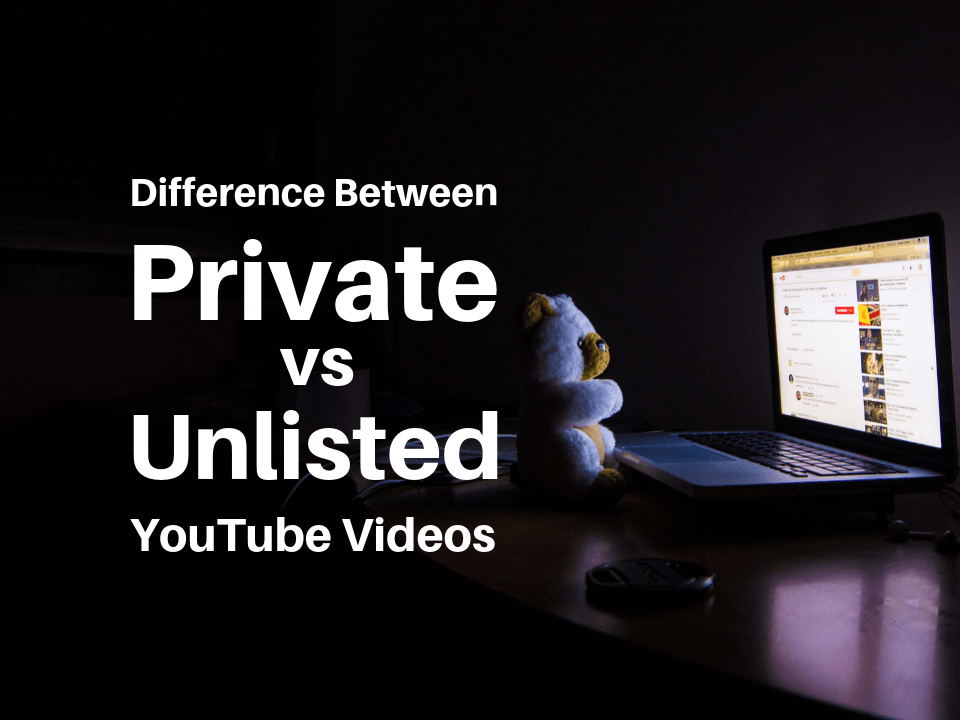 Difference between private and unlisted YouTube videos